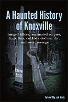 AHauntedHistoryOfKnoxville_Cover200